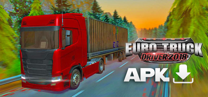 Download Apk Euro Truck Driver 2018