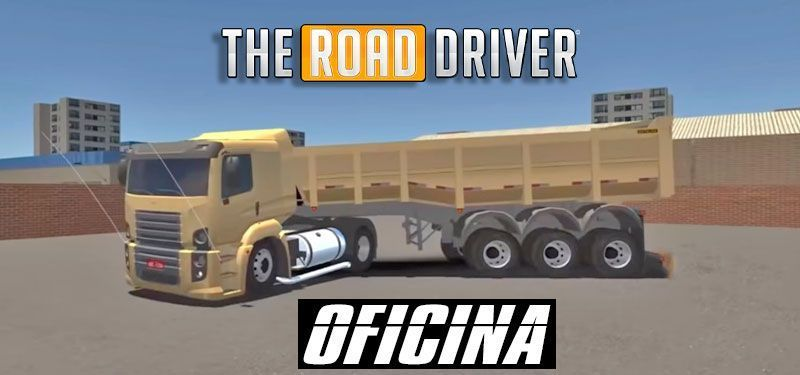 The Road Driver Novo Trailer da OFICINA Modificando Carreta Caçamba