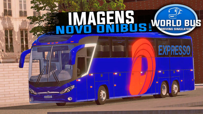 REVELADO! IMAGENS DO NOVO ONIBUS JA PRONTO DO WORLD BUS DRIVING SIMULATOR!